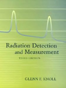 thumbnail of Glenn F. Knoll. Radiation Detection and Measurement 3rd
