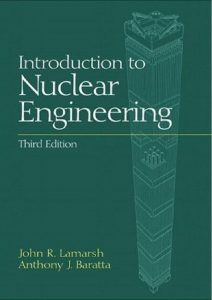 thumbnail of Introduction to Nuclear Engineering – Lamarsh – 3rd Edition
