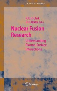 thumbnail of Nuclear Fusion Research – Understanding Plasma-Surface Interactions (Springer, 2005)