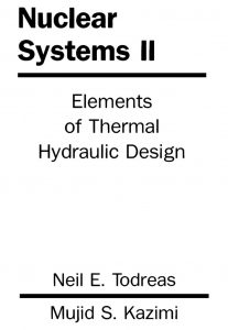 thumbnail of Nuclear Systems II – Elements of Thermal Hydraulic Design – Todreas