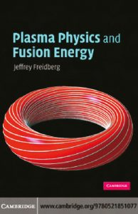 thumbnail of Plasma Physics and Fusion Energy, Jeffrey Friedberg – Cambridge University Press
